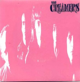 THE CREAMERS - Not Now No Way / Mom Watched T.V.