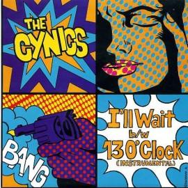 THE CYNICS - I'll Wait / 13 O'Clock (instrumental)