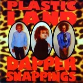 PLASTICLAND - Dapper Snappings LP