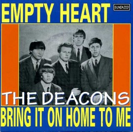 THE DEACONS - Empty Heart / Bring It On Home To Me