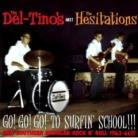 The Del-Tinos MEET The Hesitations - Go! Go! Go! To Surfin' School! CD