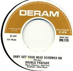 DOUBLE FEATURE - Baby Get Your Head Screwed On / Come On Baby