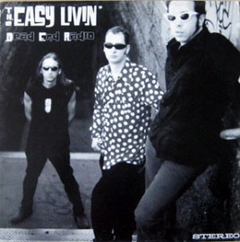 THE EASY LIVIN' - Dead End Radio LP