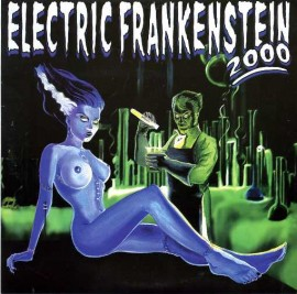 ELECTRIC FRANKENSTEIN - Takin You Down / I Just Can't Kick