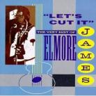 ELMORE JAMES - Let's Cut It: The Very Best Of Elmore James LP
