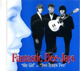 FANTASTIC DEE-JAYS - Shy Girl / Two Tymes Two