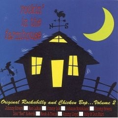 V/A - Rockin' In The Farmhouse: Original Rockabilly And Chicken Bop...Volume Two CD