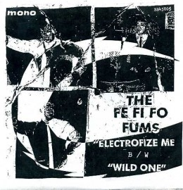 THE FE FI FO FUMS - Electrofize Me / Wild One