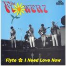 THE FLOWERZ - Flyte / I Need Love Now