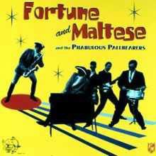 FORTUNE AND MALTESE and THE FABULOUS PALLBEARERS LP