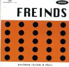 FREINDS - Maximum Rhythm & Blues CD