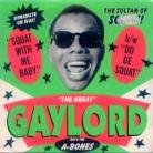 THE GREAT GAYLORD WITH THE A-BONES: Squat With Me Baby / Do De Squat