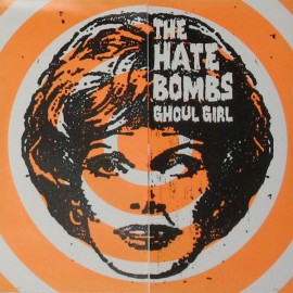 THE HATE BOMBS - Ghoul Girl / She Bit Me