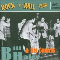 BILL HALEY & HIS COMETS - Rock 'n' Roll Show CD