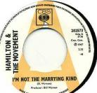 HAMILTON AND THE MOVEMENT - I'm Not The Marrying Kind / My Love Belongs To You