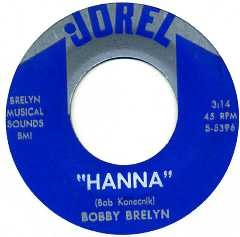 BOBBY BRELYN - Hanna / I Know Ill Cry Tomorrow