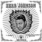 HERB JOHNSON - I Know / Make You Wanna Holler