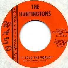 THE HUNTINGTONS - I Told The World / You Better Mend Your Ways