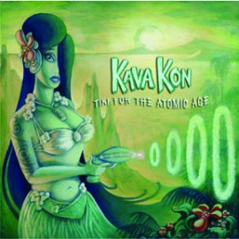 KAVA KON - Tiki For The Atomic Age LP