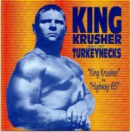 KING KRUSHER AND THE TURKEYNECKS - King Krusher / Highway 65