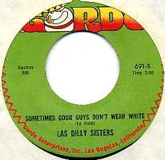 LAS DILLY SISTERS - Sometimes Good Guys Don&#39;t Wear White / Cu Cu Rru Cu Cu Paloma