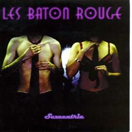 LES BATON ROUGE - Sexcentric / Avant Posture