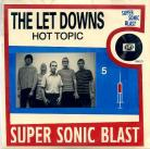 THE LET DOWNS - Hot Topic / Friscospeedball