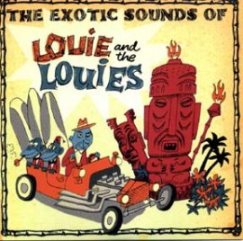 LOUIE AND THE LOUIES - The Exotic Sounds Of Louie And The Louies EP