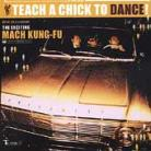 Mach Kung-Fu - Teach A Chick To Dance! CD