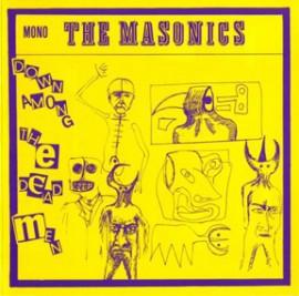 THE MASONICS - Down Among The Dead Men LP