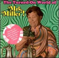 MRS. MILLER - The Turned On World Of Mrs. Miller CD