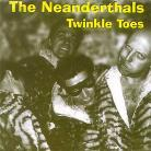 THE NEANDERTHALS - Twinkle Toes / 2000 LB. Werewolf