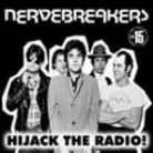 NERVEBREAKERS - Hijack The Radio LP