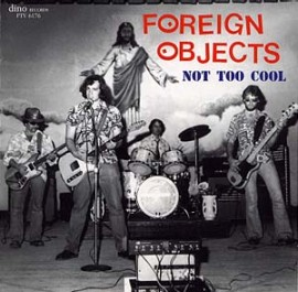 Foreign Objects - Not Too Cool CD