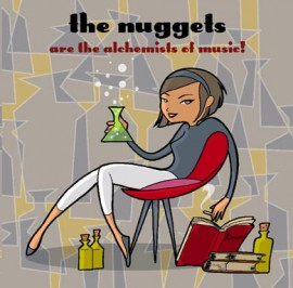 THE NUGGETS - Are The Alchemists Of Music! LP