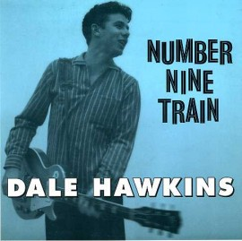 DALE HAWKINS - Number Nine Train / On Account Of You