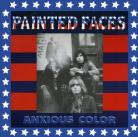 PAINTED FACES - Anxious Color LP