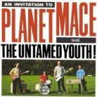 The Untamed Youth - Planet Mace CD