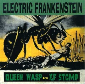 ELECTRIC FRANKENSTEIN - Queen Wasp / Ef Stomp
