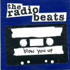 THE RADIO BEATS - Blow You Up EP