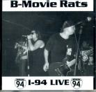 B-MOVIE RATS - I-94 Live CD