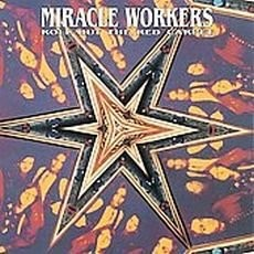MIRACLE WORKERS - Roll Out The Red Carpet LP