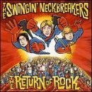 The Swingin' Neckbreakers - The Return Of Rock CD