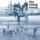 The Rising Storm - Calm Before.../Alive Again At Andover CD