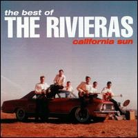 The Rivieras - The Best Of The Rivieras: California Sun CD