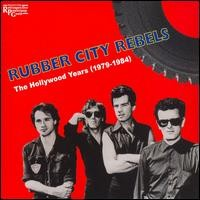 Rubber City Rebels - The Hollywood Years (1979-1984) CD