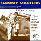 SAMMY MASTERS - Twin Pipes and Pin Stripes EP