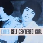 THE LYRES - Self-Centered Girl / What's A Girl Like You Doing In A Place Like This?