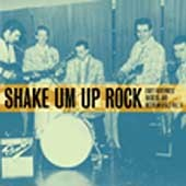 V/A - Shake Um Up Rock: Early Northwest Rockers And Instrumentals Volume Three CD