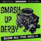 SMASH UP DERBY - Blow All The Hell EP